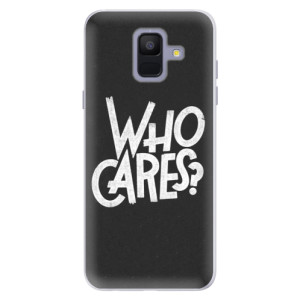 Silikonové pouzdro iSaprio (mléčně zakalené) Who Cares na mobil Samsung Galaxy A6