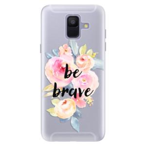 Silikonové pouzdro iSaprio (mléčně zakalené) Be Brave na mobil Samsung Galaxy A6