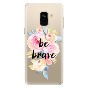 Silikonové pouzdro iSaprio (mléčně zakalené) Be Brave na mobil Samsung Galaxy A8 2018