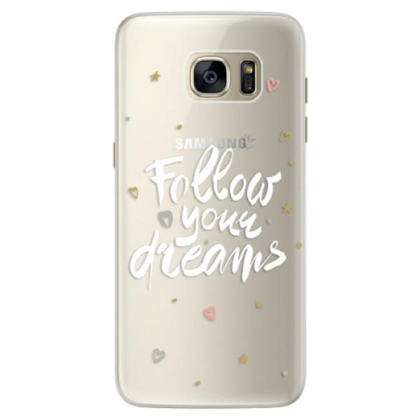 Silikonové pouzdro iSaprio (mléčně zakalené) Follow Your Dreams bílý na mobil Samsung Galaxy S7 (Silikonový kryt, obal, pouzdro iSaprio (podkladové pouzdro není čiré, ale lehce mléčně zakalené) Follow Your Dreams bílý na mobilní telefon Samsung Galaxy S7)