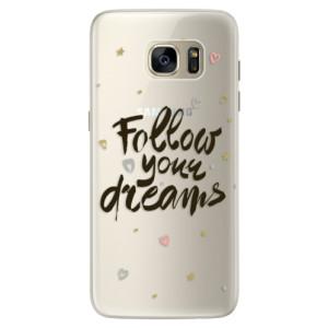 Silikonové pouzdro iSaprio (mléčně zakalené) Follow Your Dreams černý na mobil Samsung Galaxy S7 Edge