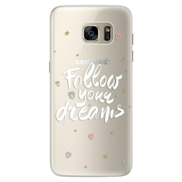 Silikonové pouzdro iSaprio (mléčně zakalené) Follow Your Dreams bílý na mobil Samsung Galaxy S7 Edge (Silikonový kryt, obal, pouzdro iSaprio (podkladové pouzdro není čiré, ale lehce mléčně zakalené) Follow Your Dreams bílý na mobilní telefon Samsung Galax