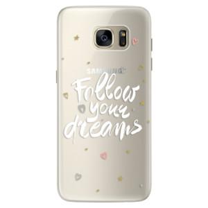 Silikonové pouzdro iSaprio (mléčně zakalené) Follow Your Dreams bílý na mobil Samsung Galaxy S7 Edge