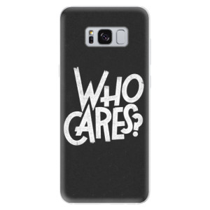 Silikonové pouzdro iSaprio (mléčně zakalené) Who Cares na mobil Samsung Galaxy S8