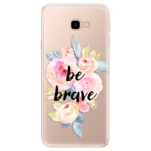Silikonové pouzdro iSaprio (mléčně zakalené) Be Brave na mobil Samsung Galaxy J4 Plus