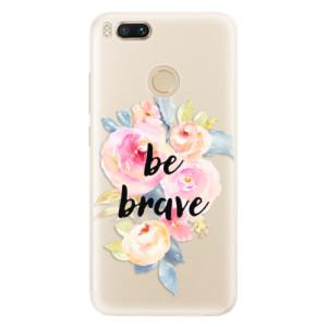 Silikonové pouzdro iSaprio (mléčně zakalené) Be Brave na mobil Xiaomi Mi A1