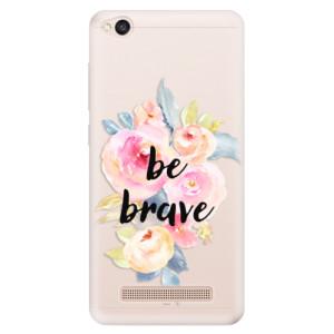 Silikonové pouzdro iSaprio (mléčně zakalené) Be Brave na mobil Xiaomi Redmi 4A