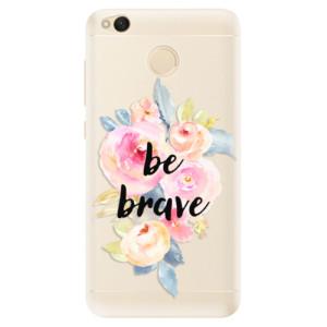 Silikonové pouzdro iSaprio (mléčně zakalené) Be Brave na mobil Xiaomi Redmi 4X
