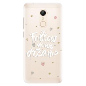 Silikonové pouzdro iSaprio (mléčně zakalené) Follow Your Dreams bílý na mobil Xiaomi Redmi 5
