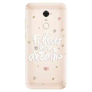 Silikonové pouzdro iSaprio (mléčně zakalené) Follow Your Dreams bílý na mobil Xiaomi Redmi 5 Plus