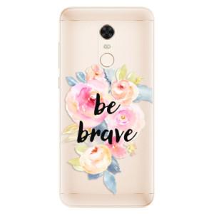 Silikonové pouzdro iSaprio (mléčně zakalené) Be Brave na mobil Xiaomi Redmi 5 Plus