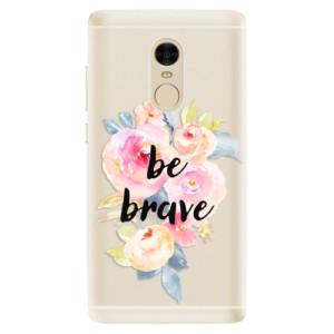 Silikonové pouzdro iSaprio (mléčně zakalené) Be Brave na mobil Xiaomi Redmi Note 4