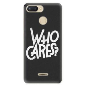 Silikonové pouzdro iSaprio (mléčně zakalené) Who Cares na mobil Xiaomi Redmi 6