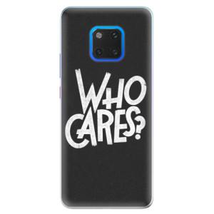 Silikonové pouzdro iSaprio (mléčně zakalené) Who Cares na mobil Huawei Mate 20 Pro