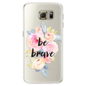Silikonové pouzdro iSaprio (mléčně zakalené) Be Brave na mobil Samsung Galaxy S6 Edge