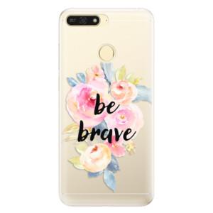 Silikonové pouzdro iSaprio (mléčně zakalené) Be Brave na mobil Honor 7A