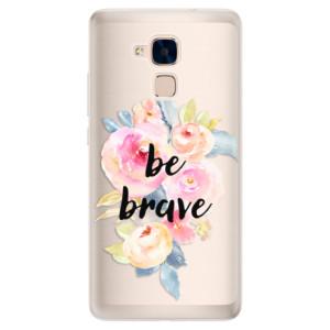 Silikonové pouzdro iSaprio (mléčně zakalené) Be Brave na mobil Honor 7 Lite