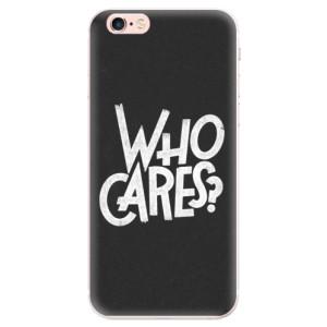 Silikonové pouzdro iSaprio (mléčně zakalené) Who Cares na mobil Apple iPhone 6 Plus/6S Plus