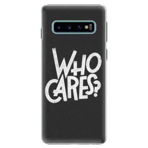 Plastové pouzdro iSaprio Who Cares na mobil Samsung Galaxy S10
