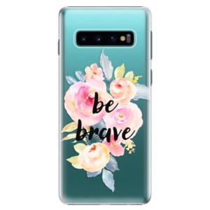 Plastové pouzdro iSaprio Be Brave na mobil Samsung Galaxy S10