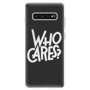 Plastové pouzdro iSaprio Who Cares na mobil Samsung Galaxy S10 Plus