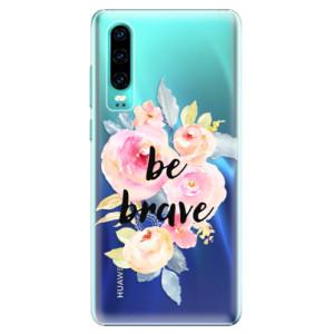 Plastové pouzdro iSaprio Be Brave na mobil Huawei P30
