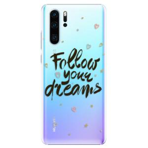 Plastové pouzdro iSaprio Follow Your Dreams černý na mobil Huawei P30 Pro