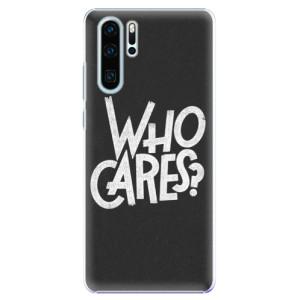 Plastové pouzdro iSaprio Who Cares na mobil Huawei P30 Pro