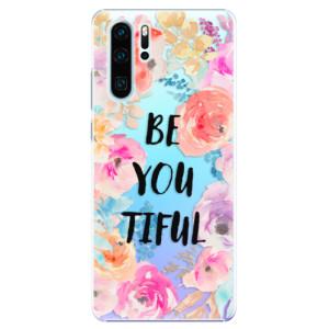 Plastové pouzdro iSaprio BeYouTiful na mobil Huawei P30 Pro