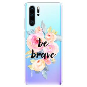 Plastové pouzdro iSaprio Be Brave na mobil Huawei P30 Pro