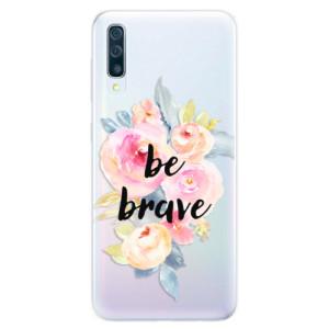 Silikonové pouzdro iSaprio (mléčně zakalené) Be Brave na mobil Samsung Galaxy A50 / A30s