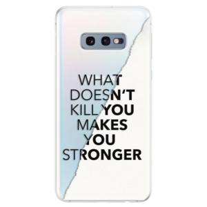 Silikonové odolné pouzdro iSaprio Makes You Stronger na mobil Samsung Galaxy S10e