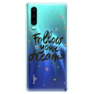 Silikonové odolné pouzdro iSaprio Follow Your Dreams černý na mobil Huawei P30