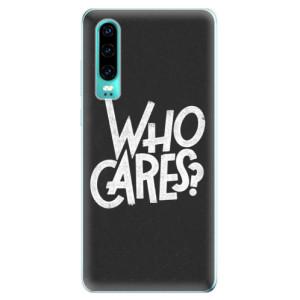 Silikonové odolné pouzdro iSaprio Who Cares na mobil Huawei P30