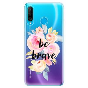Silikonové odolné pouzdro iSaprio Be Brave na mobil Huawei P30 Lite