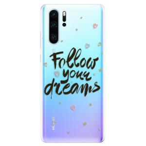 Silikonové odolné pouzdro iSaprio Follow Your Dreams černý na mobil Huawei P30 Pro