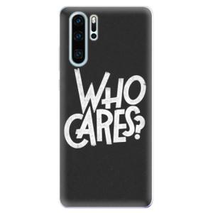 Silikonové odolné pouzdro iSaprio Who Cares na mobil Huawei P30 Pro
