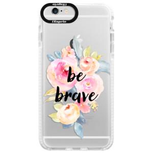 Silikonové pouzdro Bumper iSaprio Be Brave na mobil Apple iPhone 6/6S