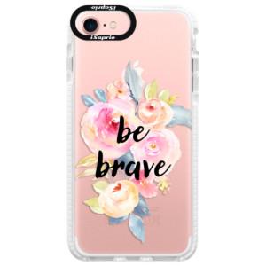 Silikonové pouzdro Bumper iSaprio Be Brave na mobil Apple iPhone 7