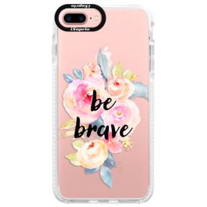 Silikonové pouzdro Bumper iSaprio Be Brave na mobil Apple iPhone 7 Plus