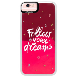 Neonové pouzdro Pink iSaprio Follow Your Dreams white na mobil Apple iPhone 6/6S