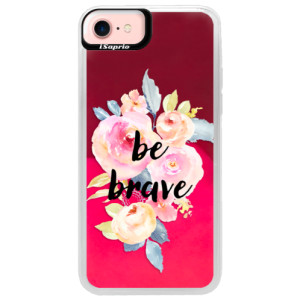 Neonové pouzdro Pink iSaprio Be Brave na mobil Apple iPhone 7