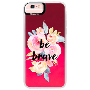 Neonové pouzdro Pink iSaprio Be Brave na mobil Apple iPhone 6 Plus/6S Plus