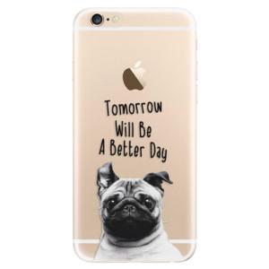Silikonové odolné pouzdro iSaprio Better Day 01 na mobil Apple iPhone 6 / Apple iPhone 6S