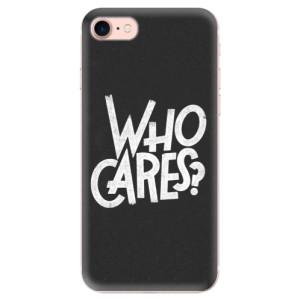 Silikonové odolné pouzdro iSaprio Who Cares na mobil Apple iPhone 7