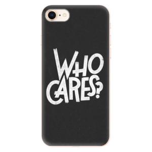 Silikonové odolné pouzdro iSaprio Who Cares na mobil Apple iPhone 8