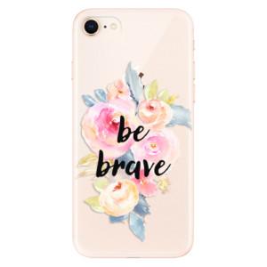 Silikonové odolné pouzdro iSaprio Be Brave na mobil Apple iPhone 8