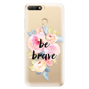 Silikonové odolné pouzdro iSaprio Be Brave na mobil Huawei Y6 Prime 2018