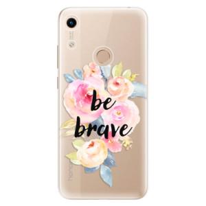 Silikonové odolné pouzdro iSaprio Be Brave na mobil Honor 8A