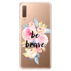 Silikonové odolné pouzdro iSaprio Be Brave na mobil Samsung Galaxy A7 (2018)